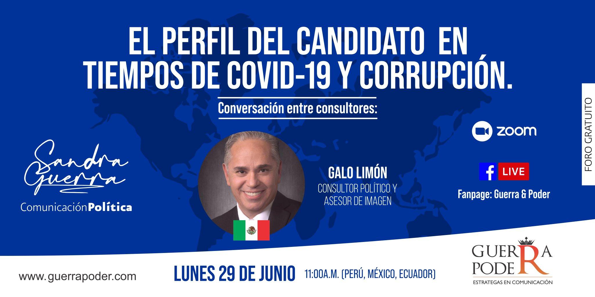 Galo Limón Consultor Político Mexico Guerra y Poder El perfil del candidato en tiempos de COVID19 y corrupción